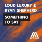Loud Luxury & Ryan Shepherd