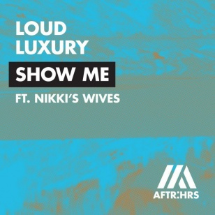 Loud Luxury ft. Nikki's Wives